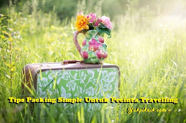 Tips Packing Simple Untuk Pecinta Traveling